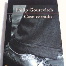 Livres d'occasion: PHILIP GOUREVITCH. CASO CERRADO.. Lote 152564006