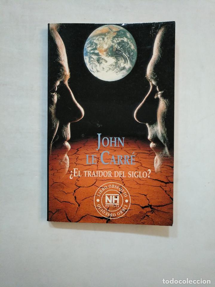 ¿EL TRAIDOR DEL SIGLO?. - JOHN LE CARRÉ. TDK370 (Libros de segunda mano (posteriores a 1936) - Literatura - Narrativa - Terror, Misterio y Policíaco)