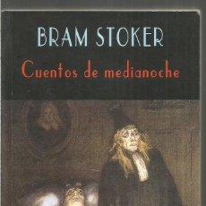Libros de segunda mano: BRAM STOKER. CUENTOS DE MEDIANOCHE. VALDEMAR EL CLUB DIOGENES. Lote 153098166