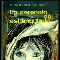 Libros de segunda mano: LA SERENATA DEL ESTRANGULADOR. C. WOOLRICH (W. IRISH). PRIMERA EDICION ACERVO 1962.. Lote 153984262