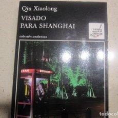 Libros de segunda mano: VISADO PARA SHANGHAI QIU XIAOLONG TUSQUETS. Lote 154534502