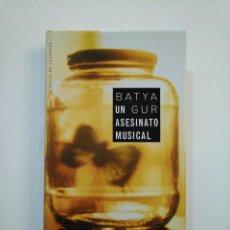 Libros de segunda mano: UN ASESINATO MUSICAL. UN CASO BARROCO. BATYA GUR. TDK374. Lote 154742626