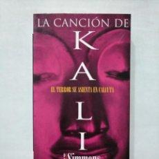 Libros de segunda mano: LA CANCIÓN DE KALI. - DAN SIMMONS. TDK377. Lote 155289810