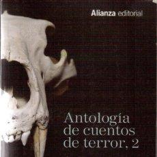 Libros de segunda mano: ANTOLOGÍA DE CUENTOS DE TERROR, 2 - DE BRAM STOKER A H.P. LOVECRAFT. SELECCIÓN DE RAFAEL LLOPIS.. Lote 155432862