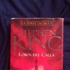 Libros de segunda mano: LOBOS DEL CALLA - STEPHEN KING - LA TORRE OSCURA V - 1ª EDICION . Lote 155583098