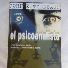 Libros de segunda mano: EL PSICOANALISTA. KATZENBACH JOHN. 2011. Lote 155628334