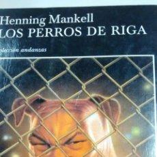 Libros de segunda mano: LOS PERROS DE RIGA DE HENNING MANKELL (TUSQUETS). Lote 155793054
