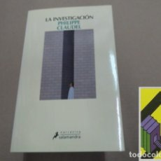Libros de segunda mano: CLAUDEL, PHILIPPE: LA INVESTIGACIÓN (TRAD:J.ANTONIO SORIANO MARCO). Lote 155913878