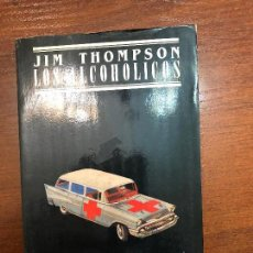 Libros de segunda mano: LOS ALCOHOLICOS.JIM THOMPSON.EDITORIAL JÚCAR.ETIQUETA NEGRA. Lote 155919494