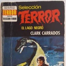 Libros de segunda mano: NOVELA / CLARK CARRADOS / EL LAGO NEGRO / EDITORIAL BRUGUERA TERROR Nº 66 1974. Lote 155922970