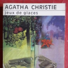Libros de segunda mano: AGATHA CHRISTIE . JEUX DE GLACES. Lote 155930122