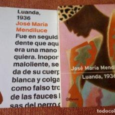 Libros de segunda mano: LIBRO. LUANDA 1936, DE JOSÉ MARÍA MENDILUCE. PRIMERA EDICIÓN 2001 NUEVO SIN USAR.. Lote 155996870