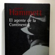 Libros de segunda mano: EL AGENTE DE LA CONTINENTAL. DASHIELL HAMMETT. Lote 156010490