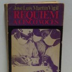 Libros de segunda mano: JOSÉ LUIS MARTÍN VIGIL RÉQUIEM A CINCO VOCES 1973. Lote 156572876