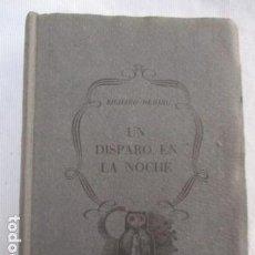 Libros de segunda mano: UN DISPARO EN LA NOCHE, RICHARD DEMING, ED.PLANETA, BARCELONA, 1 ED. 1955, Nº 41. Lote 156916362