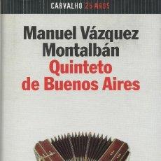 Libros de segunda mano: QUINTETO DE BUENOS AIRES, MANUEL VÁZQUEZ MONTALBÁN. Lote 156924766
