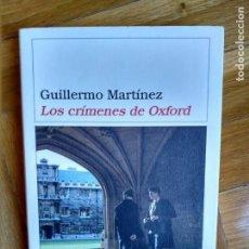 Libros de segunda mano: LOS CRIMENES DE OXFORD - GUILLERMO MARTINEZ - PRIEMRA EDICIÓN. Lote 156934482