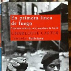 Libros de segunda mano: CHARLOTTE CARTER . EN PRIMERA LÍNEA DE FUEGO . SIRUELA. Lote 156957066