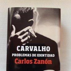 Libros de segunda mano: CARLOS ZANÓN - CARVALHO: PROBLEMAS DE IDENTIDAD (PLANETA 2019). Lote 156957626