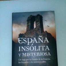 Libros de segunda mano: ESPAÑA INSÓLITA Y MISTERIOSA -- JUAN ESLAVA GALÁN. Lote 157987662