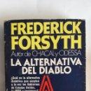 Libros de segunda mano: LA ALTERNATIVA DEL DIABLO FREDERICK FORSYTH. Lote 158331277