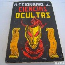 Libros de segunda mano: DICCIONARIO DE CIENCIAS OCULTAS. Lote 158420962