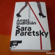 Libros de segunda mano: ANGEL GUARDIAN ( SARA PARETSKY ) NEGRA ZETA ¡COMO NUEVO! 2009 . Lote 158515026