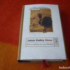 Libros de segunda mano: NO HAY ORQUIDEAS PARA MISS BLANDISH (JAMES HADLEY CHASE) ¡MUY BUEN ESTADO! TAPA DURA CLASICOS GIMLET. Lote 158515454
