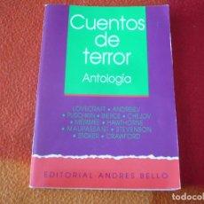 Libros de segunda mano: CUENTOS DE TERROR ANTOLOGIA ( LOVECRAFT, BIERCE, CHEJOV, STOKER...) ¡BUEN ESTADO! ANDRES BELLO. Lote 158549942