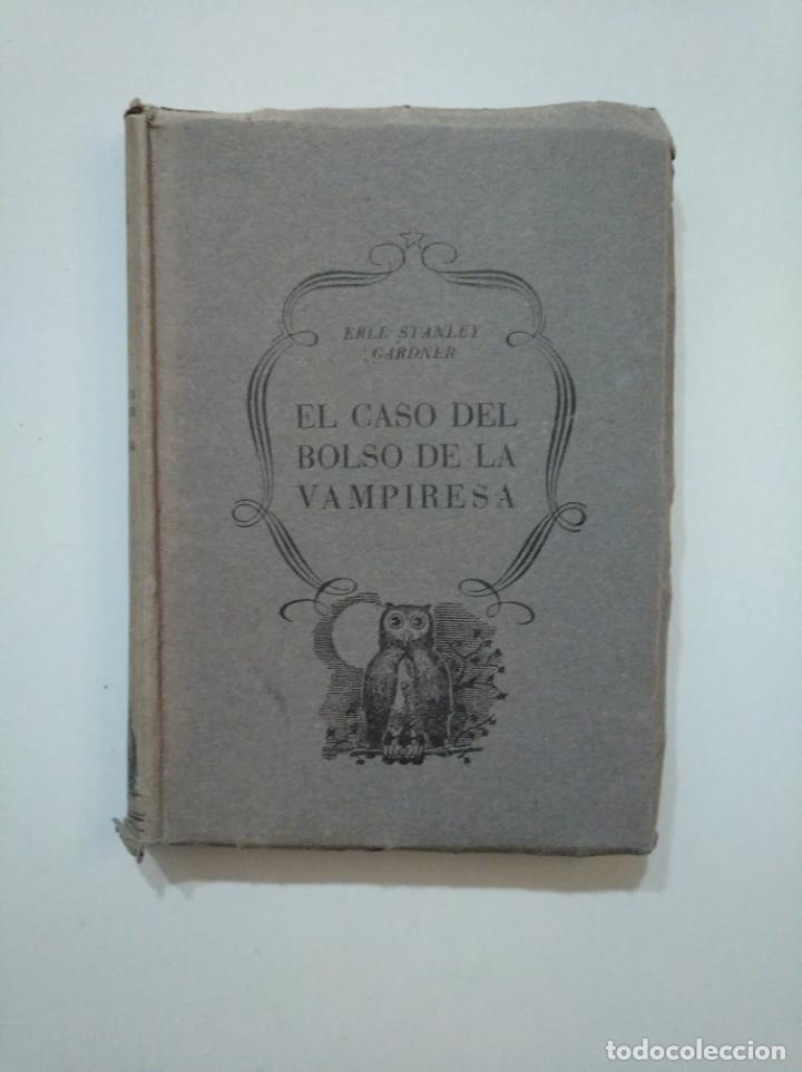 EL CASO DEL BOLSO DE LA VAMPIRESA. ERLE STANLEY GARDNER. EDITORIAL PLANETA 1955. TDK377A (Libros de segunda mano (posteriores a 1936) - Literatura - Narrativa - Terror, Misterio y Policíaco)
