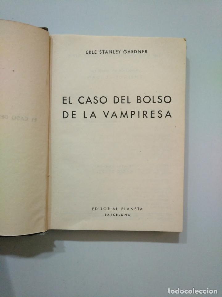 Libros de segunda mano: EL CASO DEL BOLSO DE LA VAMPIRESA. ERLE STANLEY GARDNER. EDITORIAL PLANETA 1955. TDK377A - Foto 3 - 158569914
