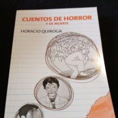 Libros de segunda mano: CUENTOS DE HORROR Y DE MUERTE. HORACIO QUIROGA. Lote 158938949
