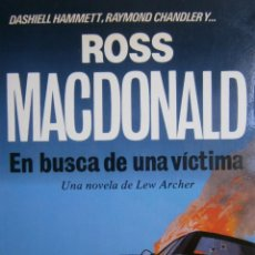 Libros de segunda mano: EN BUSCA DE UNA VICTIMA ROSS MCDONALD 1987 CRIM NOVELA NEGRA NUMERO 9. Lote 158941334