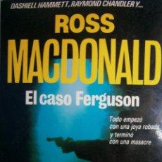 Libros de segunda mano: EL CASO FERGUSON ROSS MACDONALD MARTINEZ ROCA 1988 CRIM NOVELA NEGRA NUMERO 13. Lote 158981014