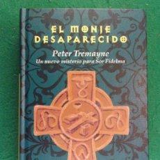 Libros de segunda mano: EL MONJE DESAPARECIDO / PETER TREMAYNE / 1ª EDICIÓN 2006. EDHASA. Lote 159462702