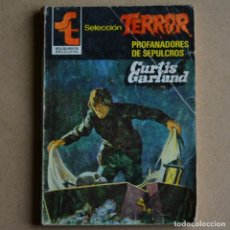 Livres d'occasion: PROFANADORES DE SEPULCROS. CURTIS GARLAND. COL. SELECCION TERROR Nº 480. LITERACOMIC. C2. Lote 159471010