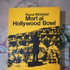Libros de segunda mano: MORT AL HOLLYWOOD BOWL - RAOUL WHITFIELD - EN CATALÀ. Lote 159567942