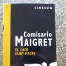 Libros de segunda mano: COMISARIO MAIGRET - EL CASO SAINT FIACRE -- SIMENON -- 2005 -- . Lote 159574126