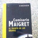 Libros de segunda mano: COMISARIO MAIGRET - EL PUERTO DE LAS BRUMAS -- SIMENON -- 2005 -- . Lote 159574214