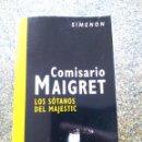 Libros de segunda mano: COMISARIO MAIGRET - LOS SOTANOS DEL MAJESTIC -- SIMENON - 2005 -- . Lote 159574454