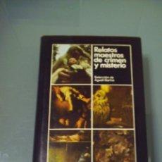 Libros de segunda mano: RELATOS MAESTROS DE CRIMEN Y MISTERIO.. Lote 159765258