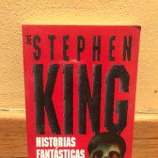 Libros de segunda mano: STEPHEN KING HISTORIAS FANTÁSTICAS. Lote 159912809