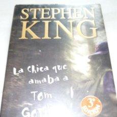 Libros de segunda mano: STEPHEN KING - LA CHICA QUE AMABA A TOM GORDON . TAPA DURA. Lote 159914246