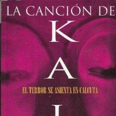 Libros de segunda mano - Dan Simmons-La Canción de Kali.Vib 59/5.Ediciones B.1997. - 160196146