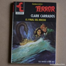 Livres d'occasion: EL FINAL DEL MIEDO. CLARK CARRADOS. COL. SELECCION TERROR, 393. LITERACOMIC. C2. Lote 160202250