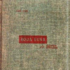 Libros de segunda mano: ROJA LUNA DE MIEL. JACK IAMS. ED. CUMBRE. 1953. MEDIDAS: 20.5 X 15 CM APROX.192 PAG. Lote 160216618