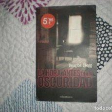 Libros de segunda mano: LA HORA ANTES DE LA OSCURIDAD;DOUGLAS CLEGG;MINOTAURO 2004. Lote 160235566