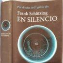 Libros de segunda mano: EN SILENCIO FRANK SCHÄTZING 2008. Lote 160320072