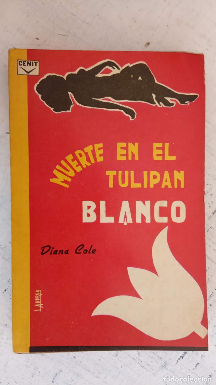 CENIT COLECCIÓN MISTERIO Nº 21 - DIANA COLE - MUERTE EN EL TULIPAN BLANCO - 1962 - 184 PGS (Libros de segunda mano (posteriores a 1936) - Literatura - Narrativa - Terror, Misterio y Policíaco)