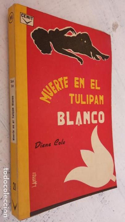 Libros de segunda mano: CENIT COLECCIÓN MISTERIO Nº 21 - DIANA COLE - MUERTE EN EL TULIPAN BLANCO - 1962 - 184 PGS - Foto 2 - 160363014